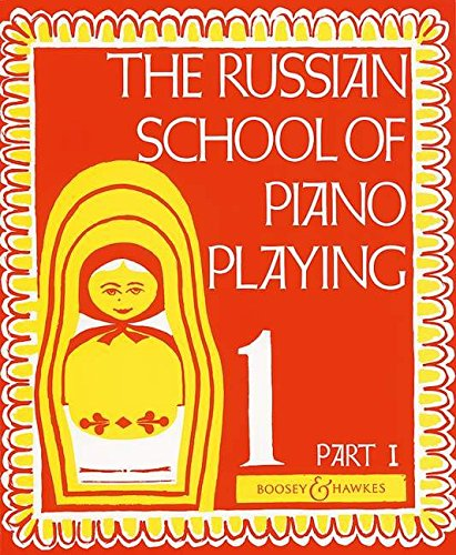 BOOSEY & HAWKES THE RUSSIAN SCHOOL OF PIANO PLAYING VOL.1 PART 1 Educational books Piano