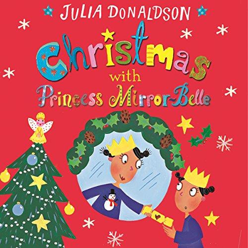 Christmas with Princess Mirror-Belle: Princess Mirror-Belle, Book 7