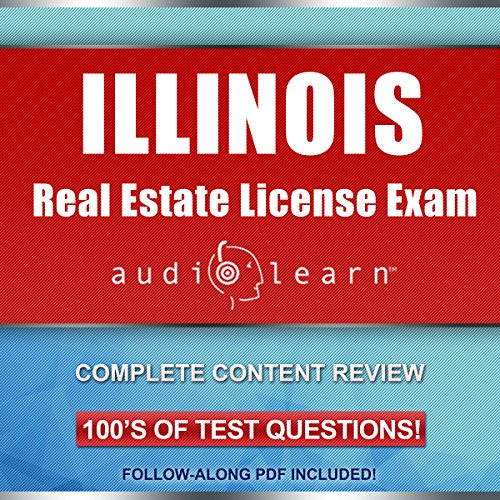 Illinois Real Estate License Exam AudioLearn - Complete Audio Review for the Real Estate License Examination in Illinois! audiobook cover art