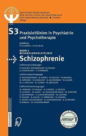 Behandlungsleitlinie Schizophrenie Interdisziplinäre S3Praxisleitlinien 1Psychotherapie und Nervenheilkunde Deutsche Gesellschaft für Psychiatrie
