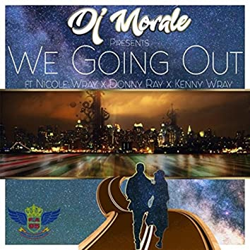 We Going Out (feat. Nicole Wray, Donny Ray & Kenny Wray)