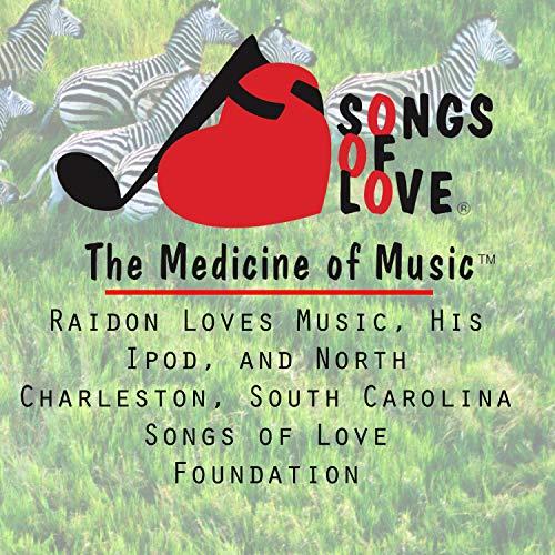 Raidon Loves Music, His Ipod, and North Charleston, South Carolina