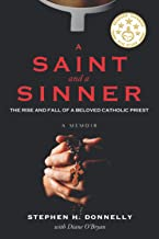 A Saint and a Sinner: The Rise and Fall of a Beloved Catholic Priest