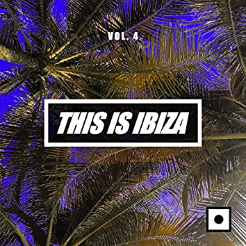 This Is Ibiza, Vol. 4