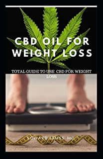 CBD Oil for Weight Loss: Total Guide to Use CBD for Weight Loss