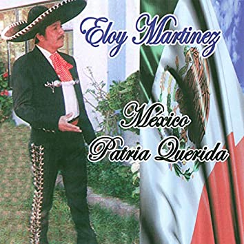 Mexico Patria Querida