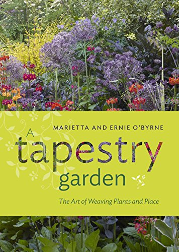 A Tapestry Garden: The Art of Weaving Plants and Place (Engl