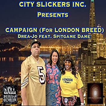 Campaign (For London Breed) [feat. Spitgame Dame]
