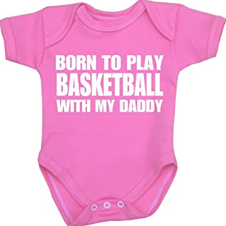 Baby Born to Play Basketball with My Daddy Bodysuit NB-12 mth