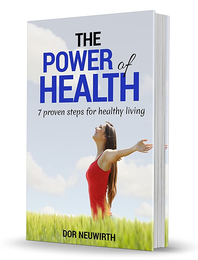 The power of Health: 7 proven steps for a healthy living (Fitness, Life style, Diets, Guide, Thinking, Weight loss, food) (English Edition)