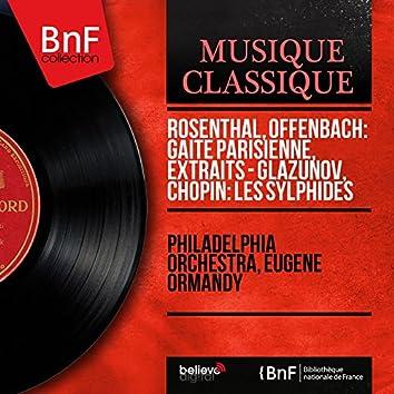 Rosenthal, Offenbach: Gaîté parisienne, extraits - Glazunov, Chopin: Les sylphides (Mono Version)