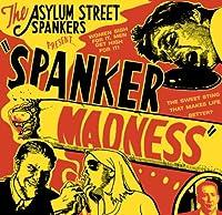 Spanker Madness by Asylum Street Spankers (2007-03-20)