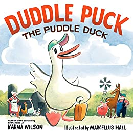 Duddle Puck: The Puddle Duck by [Karma Wilson, Marcellus Hall]
