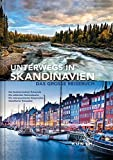 Unterwegs in Skandinavien: Das große Reisebuch (KUNTH Unterwegs in ... / Das grosse Reisebuch)
