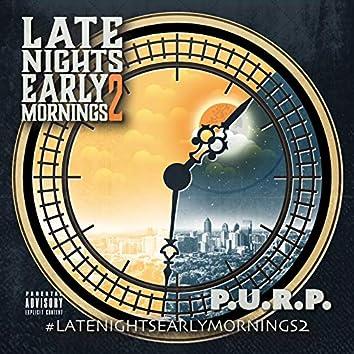 #LateNightsEarlyMornings 2