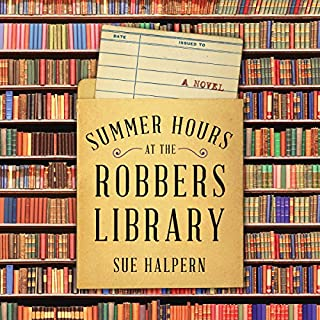 Summer Hours at the Robbers Library     A Novel              Written by:                                                                                                                                 Sue Halpern                               Narrated by:                                                                                                                                 Josh Bloomberg,                                                                                        Dara Rosenberg,                                                                                        Allyson Ryan                      Length: 10 hrs and 15 mins     Not rated yet     Overall 0.0