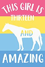 Horse Notebook 'This Girl Is Thirteen And Amazing' - Horse Journal for Girls - 13th Birthday Gift for Children - 13 Years Old Birthday Gift: Medium ... Diary, 110 page, Lined, 6x9 (15.2 x 22.9 cm)