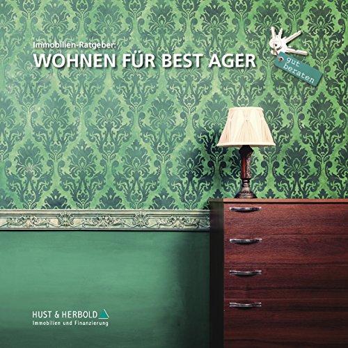 Immobilien-Ratgeber: WOHNEN FÜR BEST AGER