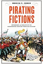 Pirating Fictions: Ownership and Creativity in Nineteenth-Century Popular Culture (Victorian Literature and Culture Series)