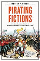 Pirating Fictions: Ownership and Creativity in Nineteenth-Century Popular Culture (Victorian Literature and Culture)