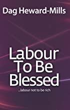 Labour to be Blessed: Labour not to be rich