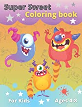 Super Sweet Coloring Book For Kids 4-8