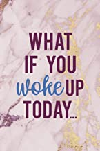 What If You Woke Up Today...: Woke Journal Composition Blank Lined Diary Notepad 120 Pages Paperback