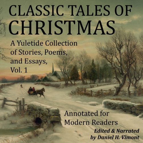 Classic Tales of Christmas      A Yuletide Collection of Stories, Poems, and Essays              By:                                                                                                                                 Georg Schuster,                                                                                        John Fox Jr.,                                                                                        Henry Wadsworth Longfellow,                   and others                          Narrated by:                                                                                                                                 Daniel H. Vimont                      Length: 2 hrs and 6 mins     19 ratings     Overall 3.4