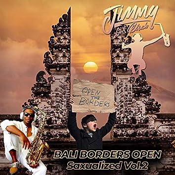 Saxualized Vol2 Bali Borders Open