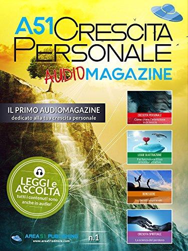 A51 Crescita personale Audiomagazine: Il primo audiomagazine interamente dedicato alla tua crescita personale (Italian Edition)