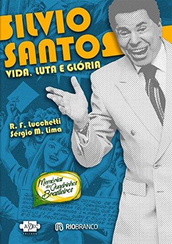 Silvio Santos : Vida, luta e glória