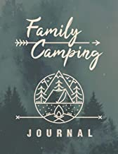 Family Camping Journal: A perfect campsite logbook for families who enjoy camping together. This prompt journal helps you create a keepsake record of ... have camped at & the memories you made there.