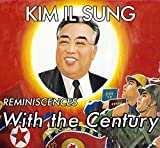Kim Il-Sung: Reminiscences With the Century (English Edition)