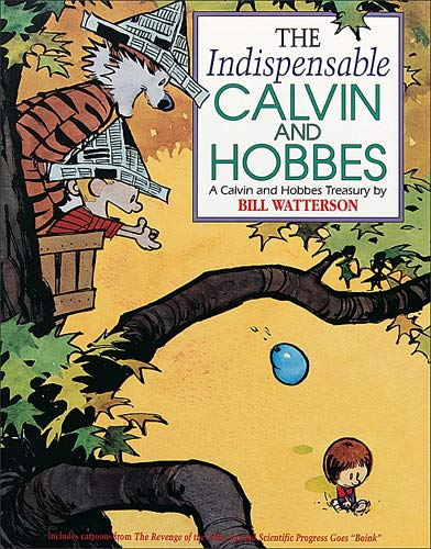 The Indispensable Calvin and Hobbes: A Calvin and Hobbes Treasury (Volume 11)