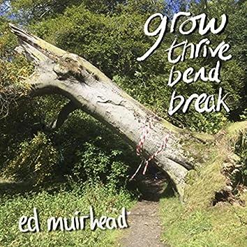Grow Thrive Bend Break