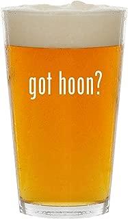 got hoon? - Glass 16oz Beer Pint