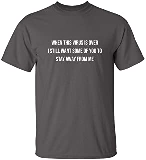 When This Virus is Over 2020 Humor Social Distancing Sarcastic Funny T Shirt