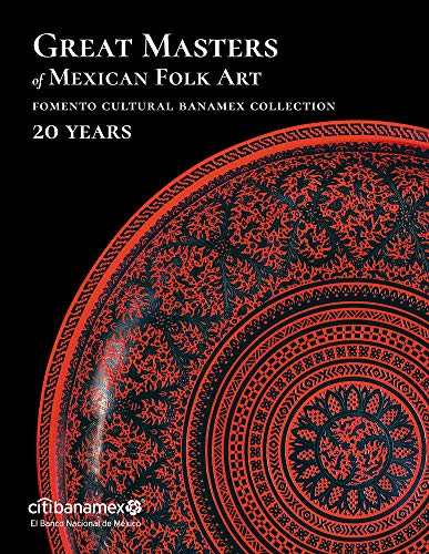Compare Textbook Prices for Great Masters of Mexican Folk Art: 20 Years TURNER  ISBN 9786079478292 by de Calderon, Candida Fernandez,Torres Cantu, Ernesto