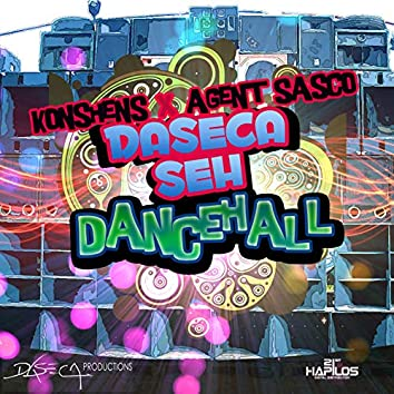 Daseca Seh Dancehall
