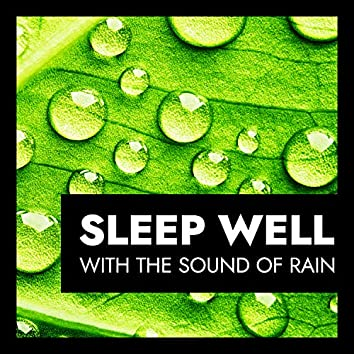 Sleep Well with the Sound of Rain