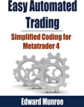 Easy Automated Trading: Simplified coding for metatrader 4
