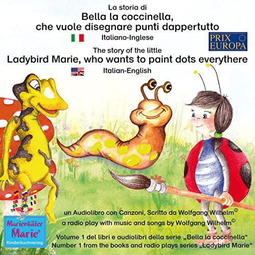 La storia di Bella la coccinella, che vuole disegnare punti dappertutto / The story of the little Ladybird Marie, who wants to paint dots everywhere (Bella la coccinella / Ladybird Marie 1) Titelbild