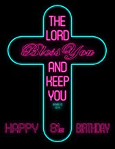 Happy 81st Birthday: Wish Them Happy Birthday with This Book, That Can be Used as a Journal or Notebook, Adorned with the Bible Verse Numbers 6:24.  Better Than a Birthday Card!