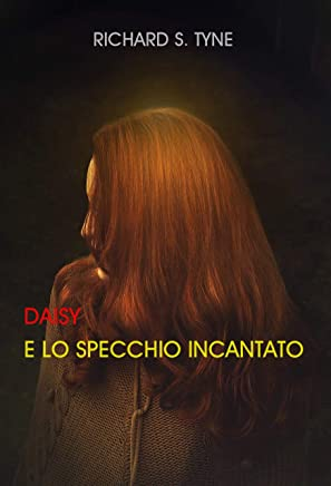 Daisy E Lo Specchio incantato (Daisy Abrams Trilogy Vol. 3)