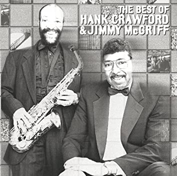 The Best Of Hank Crawford & Jimmy McGriff
