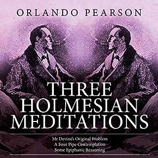 Three Holmesian Meditations audiobook cover art