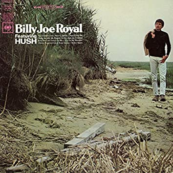 "Billy Joe Royal Featuring ""Hush"""