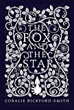 The Fox And The Star: Coralie Bickford-Smith