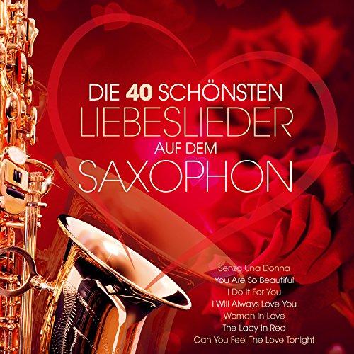 Die 40 schönsten Liebeslieder auf dem Saxophon - Instrumental