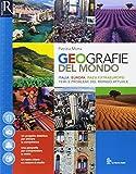 Geografie del mondo. Per le Scuole superiori. Con e-book. Con 2 espansioni online. Con lib...